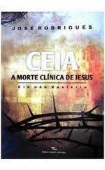 Livro - Ceia, a Morte Clínica de Jesus